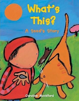 "Cover of ""What's This? A Seed's Story"""